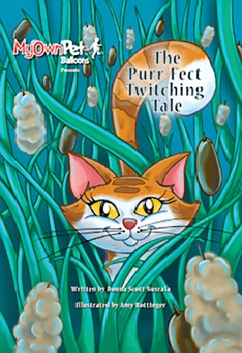 The Purr-Fect Twitching Tale (My Own Pet Balloons): Scott-Nusrala, Donna