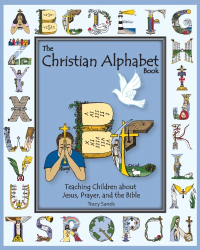 9780985792800: The Christian Alphabet Book: Teaching Children about Jesus, Prayer, and the Bible