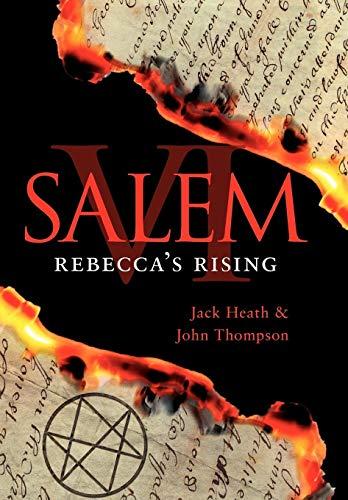 Salem VI: Rebecca's Rising: Heath, Jack, Thompson, John