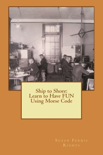 Ship to Shore: Learn to Have FUN: Rights, Susan Ferris