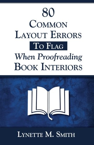 9780985800857: 80 Common Layout Errors to Flag When Proofreading Book Interiors