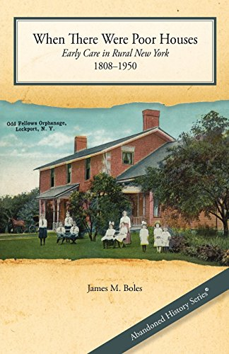 9780985805203: When There Were Poor Houses: Early Care in Rural New York 1808-1950