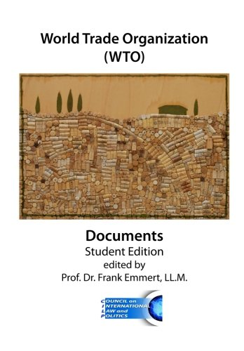 9780985815660: World Trade Organization (WTO) Documents - Student Edition: GATT and WTO Agreements and Understandings