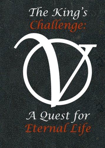 9780985815912: The King's Challenge: A Quest for Eternal Life (Volume 1)