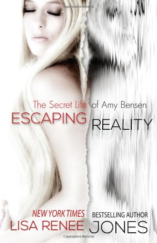 Escaping Reality (The Secret Life of Amy Bensen) (Volume 1): Jones, Lisa Renee