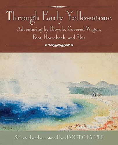 Through Early Yellowstone: Adventuring by Bicycle, Covered: Baker, Ray Stannard,