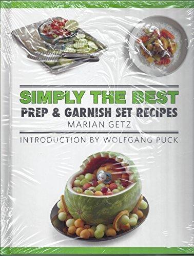 Simply the Best Prep & Garnish Set: Marian Getz; Wolfgang