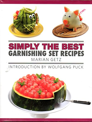 Simply the Best Garnishing Set Recipes: Marian Getz, Wolfgang