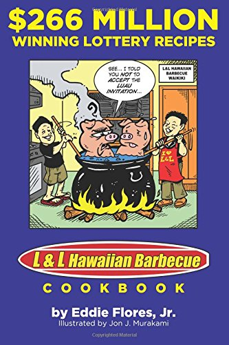 9780985819200: $266 Million Winning Lottery Recipes: L&L Hawaiian Barbecue Cookbook