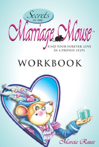 9780985824310: Secrets of the Marriage Mouse: Find Your Forever Love in 4 Proven Steps Workbook