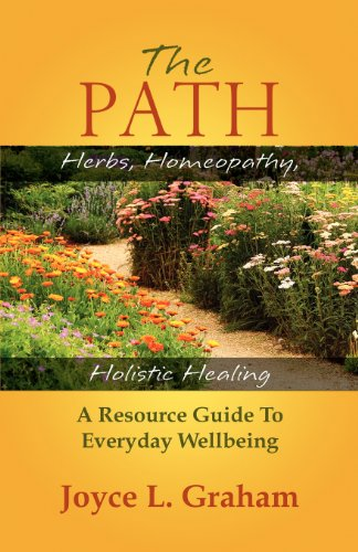 9780985827908: The Path: Herbs, Homeopathy,Holistic Healing
