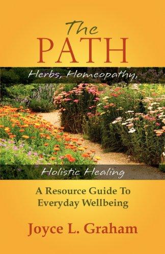 The Path: Herbs, Homeopathy,Holistic Healing: Joyce Graham