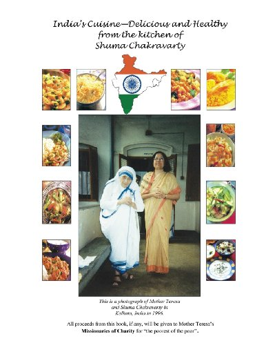 Indias Cuisine - Delicious and Healthy from the Kitchen of Shuma Chakravarty: Shuma Chakravarty
