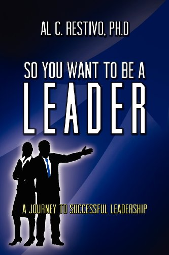 9780985832643: So You Want To Be A Leader