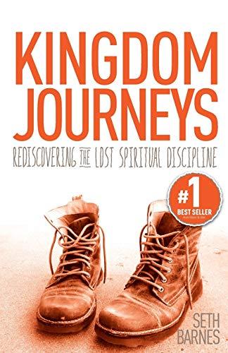 9780985833404: Kingdom Journeys: Rediscovering the Lost Spiritual Discipline