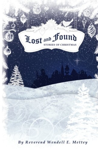 9780985834098: Lost and Found, Stories of Christmas