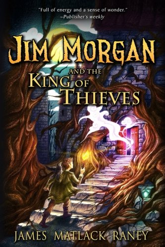 9780985835903: Jim Morgan and the King of Thieves