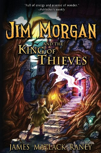 9780985835927: Jim Morgan and the King of Thieves