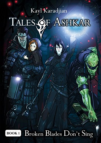 9780985836962: Broken Blades Don't Sing (Tales of Ashkar)