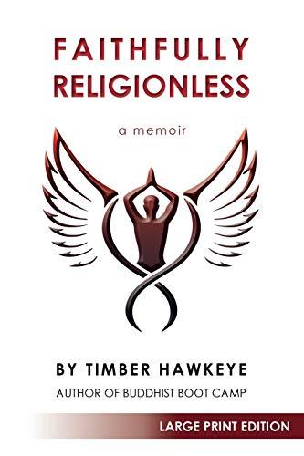 9780985836979: Faithfully Religionless (LARGE PRINT EDITION)