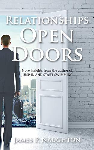 Relationships Open Doors (Paperback): James P Naughton