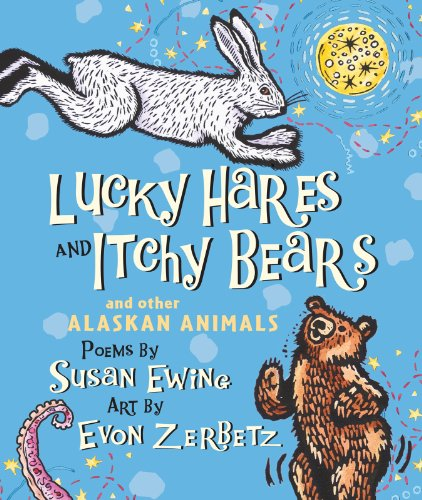 9780985850609: Lucky Hares and Itchy Bears (and other Alaskan Animals)