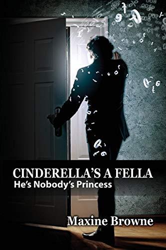 9780985855321: Cinderella's a Fella: He's Nobody's Princess