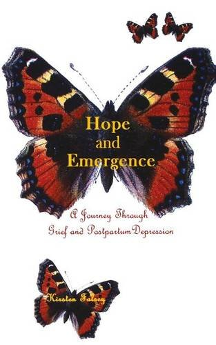 9780985857028: Hope and Emergence: A Journey Through Grief and Postpartum Depression