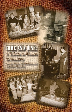 9780985858209: Come and Dine: A Tribute to Women in Ministry (Come and Dine: A Tribute to Women in Ministry, More Than 130 Dessert Recipes Cookbook)