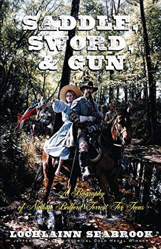 9780985863265: Saddle, Sword, and Gun: A Biography of Nathan Bedford Forrest for Teens
