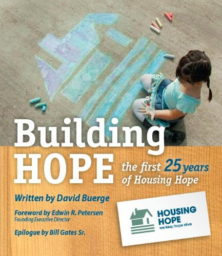 Building Hope: the first 25 years of Housing Hope: Edwin R. Petersen; Foreword; David M. Buerge; ...