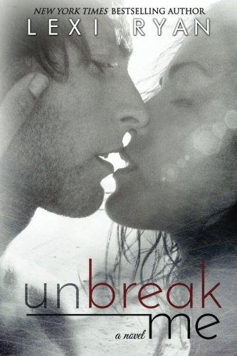 9780985872588: Unbreak Me