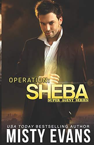 9780985872960: Operation Sheba: A Super Agent Novel (Super Agent Series) (Volume 1)