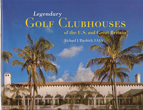 9780985873103: LEGENDARY GOLF CLUBHOUSES OF THE U.S. AND GREAT BRITAIN.