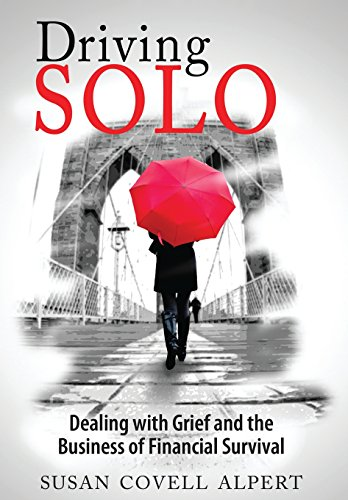 9780985874780: Driving Solo: Dealing with Grief and the Business of Financial Survival