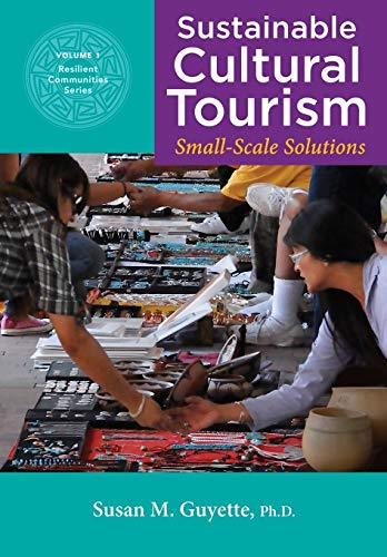9780985878801: Sustainable Cultural Tourism: Small-Scale Solutions (Resilient Communities) (Volume 1)