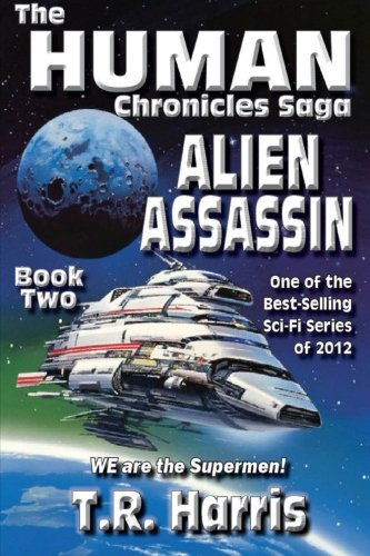 9780985884994: Alien Assassin: Book 2 of The Human Chronicles Saga (Volume 2)