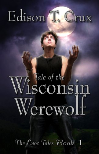 9780985887308: Tale of the Wisconsin Werewolf (The Enoc Tales, Book 1)