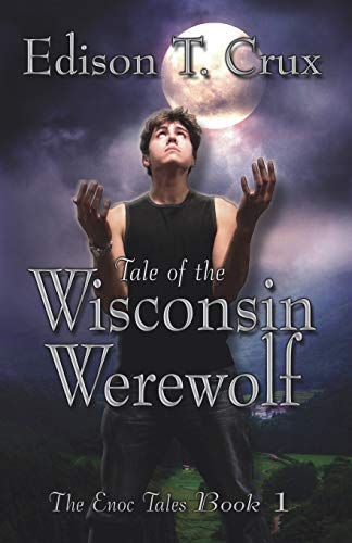 9780985887346: Tale of the Wisconsin Werewolf: 1 (The Enoc Tales)