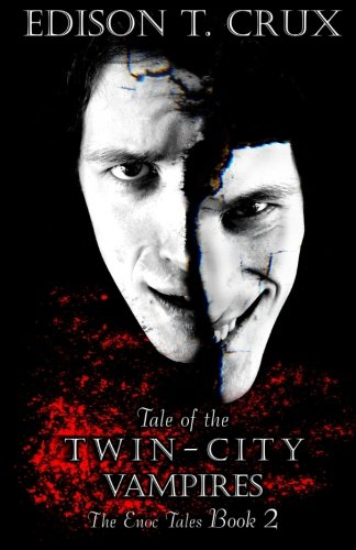 Tale of the Twin-City Vampires (The Enoc Tales) (Volume 2)