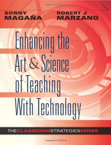 Download Enhancing the Art & Science of Teaching With Technology (Classroom Strategies)