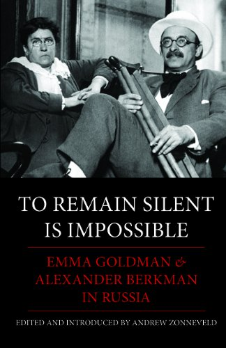 9780985890988: To Remain Silent is Impossible: Emma Goldman & Alexander Berkman in Russia