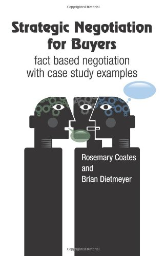 9780985898717: Strategic Negotiation for Buyers: fact based negotiation with case study examples