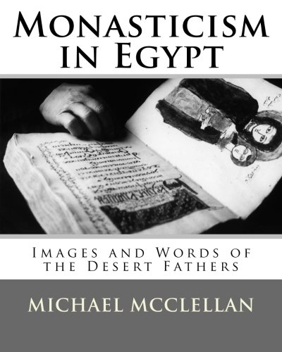 9780985899509: Monasticism in Egypt: Images and Words of the Desert Fathers