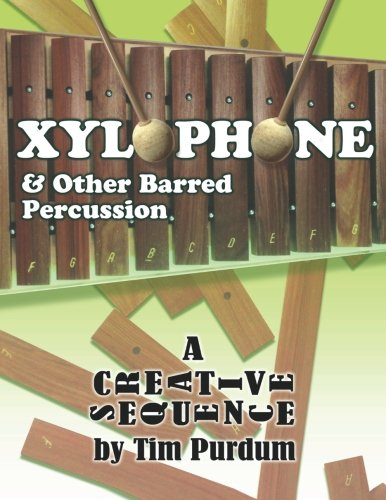 9780985900137: Xylophone and Other Barred Percussion: A Creative Sequence (Volume 2)