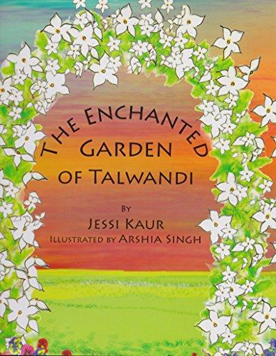 The Enchanted Garden of Talwandi: Jessi Kaur (author),