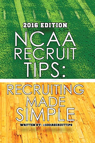 9780985904838: NCAA Recruit Tips: Recruiting Made Simple