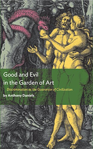 9780985905248: Good and Evil in the Garden of Art: Discrimination as the Guarantor of Civilization