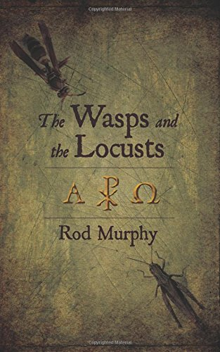 The Wasps and the Locusts: Rod Murphy