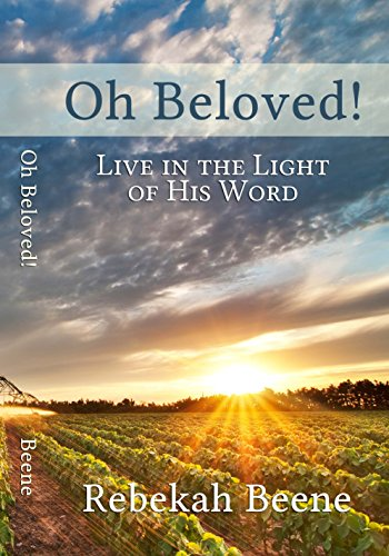 9780985915704: Oh Beloved! Live in the Light of His Word